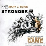 "Video Premiere ~ ""Stronger"" ~ Mary J. Blige"