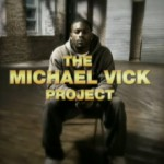 In Case You Missed It: The Michael Vick Project – Episode 2 [FULL VIDEO]