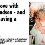 WTF?! Grandmother & Grandson Wed & Have Kids…