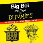 "The ""A"" Pod ~ Big Boi ~ Mixtape For Dummies: A Guide To Global Greatness [Download]"