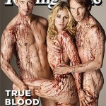 For the Truebies!! Sookie, Bill & Eric Cover Rolling Stone… in BLOOD! [NSFW]