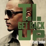 "The ""A"" Pod ~ ""Get Back Up"" ~ T.I. ft. Chris Brown"
