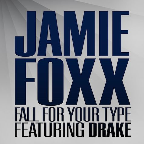 "New Music: ""Fall For Your Type"" ~ Jamie Foxx ft. Drakejamie foxx fall for your type"