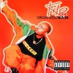 Kilo Organized Bass
