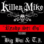 "The ""A"" Pod ~ ""Ready Set Go"" (Remix) ~ Killer Mike ft. Big Boi & T.I."