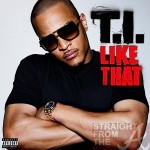 "The ""A"" Pod ~ ""Like That"" ~ T.I."