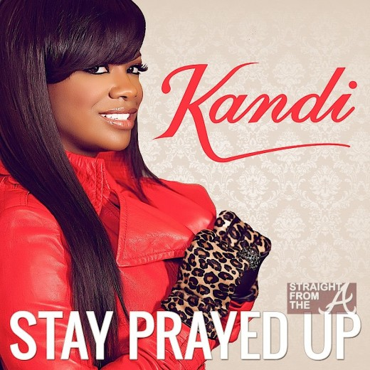Kandi Stay Prayed Up