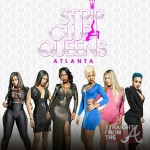 WTF?! Reality Show Alert: Strip Club Queens of Atlanta… [PHOTOS + VIDEOS]