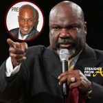 Quick Quotes: TD Jakes 'Rebukes' #PreachersofLA + Noel Jones Explains Decision to Participate…