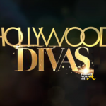 Reality Show Alert!! 'Hollywood Divas' Coming Soon… (Meet the Cast) [PHOTOS + BIOS]