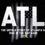 WATCH: 'ATL: The Untold Story of Atlanta's Rise in the Rap Game' [FULL VIDEO] #ATLRise