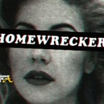 Homewrecker 101: 10 Things The Wife Wants the Side-Chick To Learn…