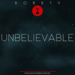 Bump It? Or Dump It? Bobby V. Returns with 'Unbelievable' [OFFICIAL VIDEO]